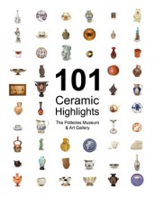 101 Ceramic Highlights The Potteries Museum & Art Gallery