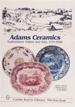 Adams Ceramics: Staffordshire Potters and Pots, 1779-1998
