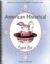 American Historical English Pink: American Views on English Transferware