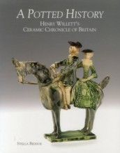 A Potted History, Henry Willett's Ceramic Chronicle of Britain