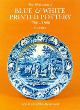 The Dictionary of Blue & White Printed Pottery 1780-1880 (Volume 1)