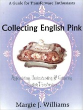 Collecting English Pink Appreciating, Understanding and Gathering English Transferware