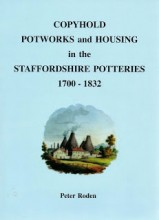 Copyhold Potworks and Housing in the Staffordshire Potteries 1700-1832