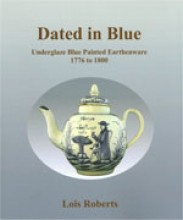 Dated in Blue: Underglaze Blue Painted Earthenware 1776 - 1800