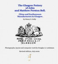 The Glasgow Pottery of John and Matthew Perston Bell, China and Earthenware Manufacturers in Glasgow