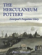 The Herculaneum Pottery: Liverpool's Forgotten Glory,