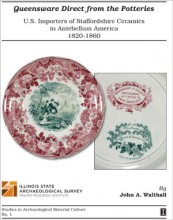 Queensware Direct from the Potteries U. S. Importers of Staffordshire Ceramics In Antebellum America: 1820 - 1860