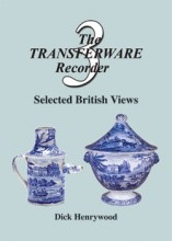 The Transferware Recorder Number Three – Selected British Views