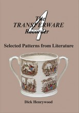 The Transferware Recorder Number Four – Selected Patterns from Literature