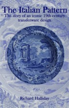 The Italian Pattern: The story of an iconic 19th century transferware design