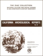 The Diaz collection: Material Culture and Social Change in Mid-Nineteenth-Century Monterey (California).